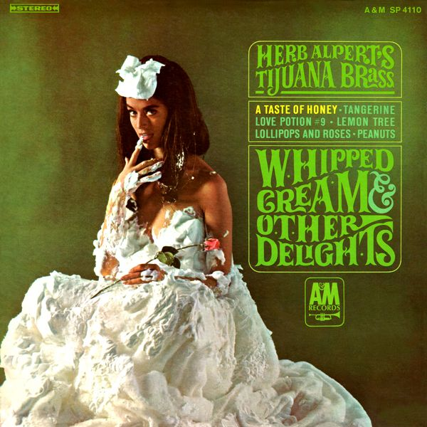 1965. Herb Alpert & The Tijuana Brass, Whipped Cream & Other Delights
